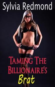 Taming the Billionaire's Brat