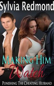 Making Him Watch: Punishing the Cheating Husband