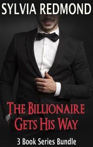 The Billionaire Gets His Way: 3 Book Series Bundle
