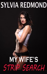 My Wife's Strip Search