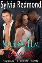 Making Him Watch: Punishing the Cheating Husband