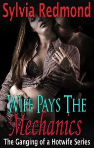 Wife Pays The Mechanics