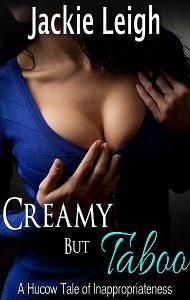 Creamy But Taboo