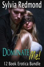 Dominate Me!: (12 Book Bondage Submission BDSM Bundle)