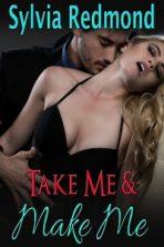 Take Me & Make Me