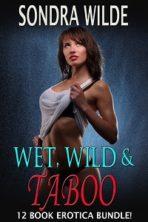Wet, Wild & Taboo