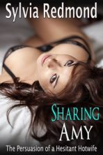 Sharing Amy: The Persuasion of a Hesitant Hotwife
