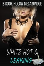 White Hot & Leaking: 18 Book Hucow Megabundle