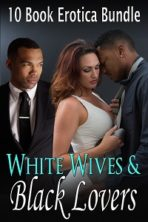 White Wives & Black Lovers: (10 Book Interracial Bundle!)